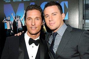 Matthew McConaughey & Channing Tatum