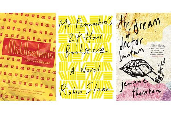 The Middlesteins, Mr. Penumbra's 24-Hour Bookstore, The Dream of Doctor Bantam