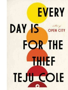 HP_teju_cole_every_day_is_for_the_theif_600