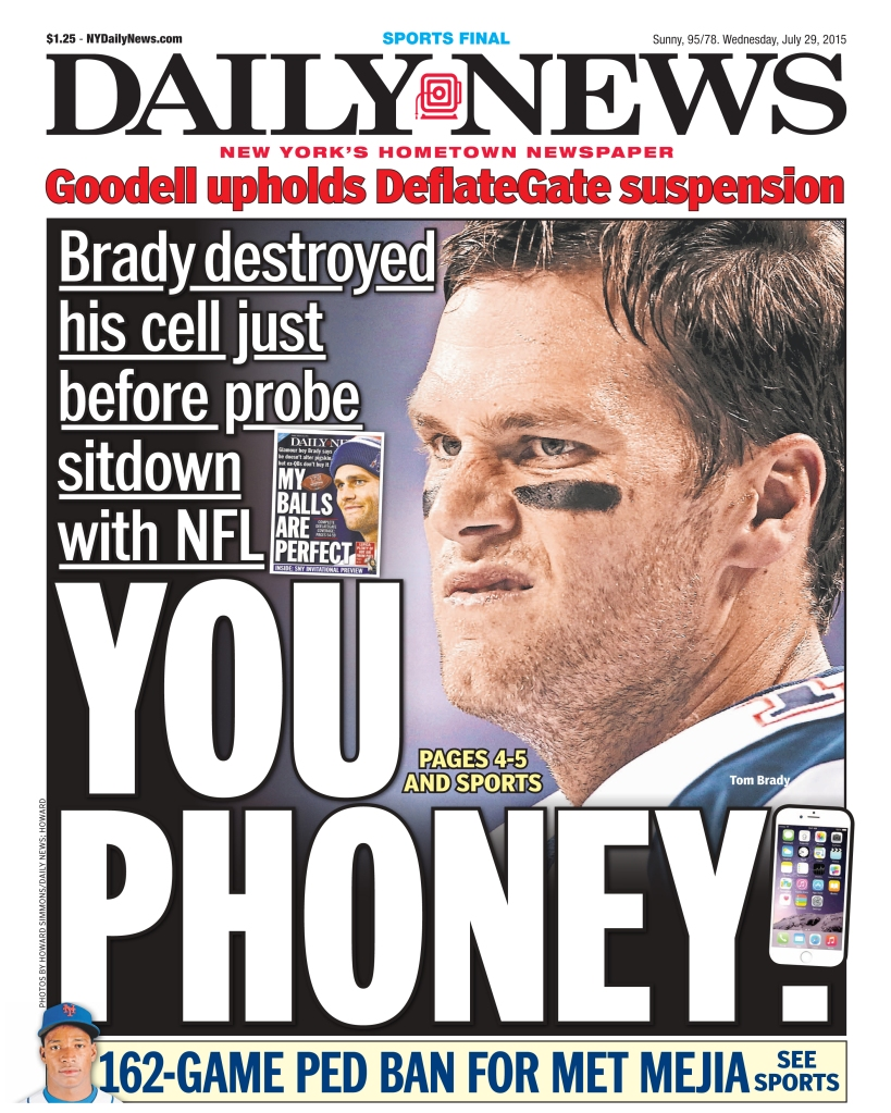 Daily News front page Brady destroyed his cell just before probe sitdown with NFL, YOU PHONEY!